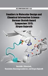 Frontiers in Molecular Design and Chemical Information Science - Herman Skolnik Award Symposium 2015