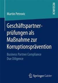 Geschäftspartnerprüfungen Als Masnahme Zur Korruptionsprävention