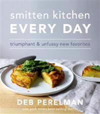 Smitten kitchen every day - triumphant and unfussy new favorites