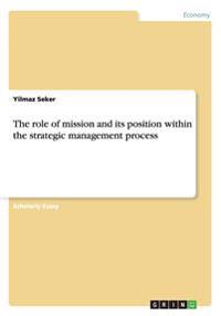 The Role of Mission and Its Position Within the Strategic Management Process