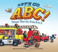 Let's Go ABC   Things That Go  from A to Z - Rhonda Gowler gröne  Daniel Kirk - böcker (9780802735096)     Bokhandel