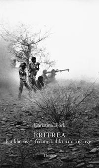 Eritrea : en klassisk afrikansk diktator tog över