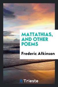 Mattathias, and Other Poems