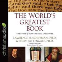 The World's Greatest Book: The Story of How the Bible Came to Be