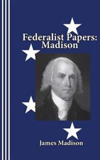 Federalist Papers: Madison