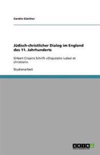 Judisch-Christlicher Dialog Im England Des 11. Jahrhunderts