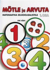 Mõtle ja arvuta i osa. matemaatika eelkooliealistele