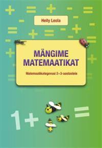 Mängime matemaatikat. matemaatikategevusi 2-3-aastastele