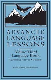Advanced Language Lessons: Aldine Third Language Book