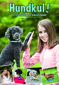 Hundkul! : trickträning för bästa vänner