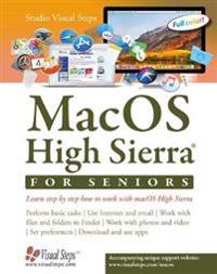 Macos High Sierra for Seniors: Learn Step by Step How to Work with Macos High Sierra