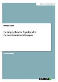 Demographische Aspekte Der Generationenbeziehungen