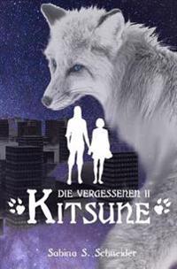 Die Vergessenen 02 - Kitsune