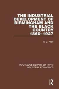 The Industrial Development of Birmingham and the Black Country 1860-1927