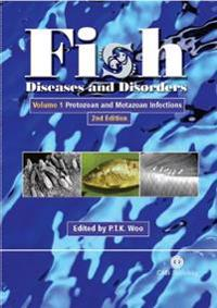 Fish Diseases and Disorders, Volume 1: Protozoan and Metazoan Infections