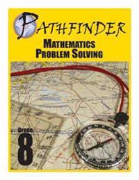Pathfinder Mathematics Problem Solving Grade 8
