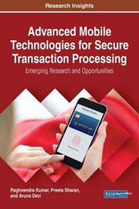 Advanced Mobile Technologies for Secure Transaction Processing