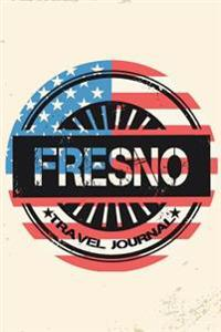 Fresno Travel Journal: Blank Travel Notebook (6x9), 108 Lined Pages, Soft Cover (Blank Travel Journal)(Travel Journals to Write In)(Us Flag)