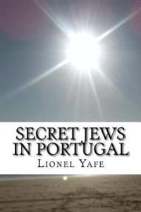 Secret Jews in Portugal: Marranos