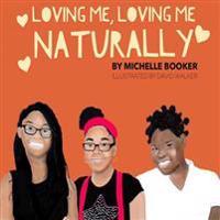 Loving Me, Loving Me Naturally: Loving Me, Loving Me Naturally