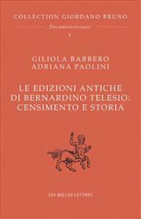 Le Edizioni Antiche Di Bernardino Telesio: Censimento E Storia