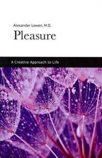 Pleasure: A Creative Approach to Life