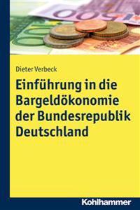 Einfuhrung in Die Bargeldokonomie Der Bundesrepublik Deutschland: Eine Wirtschaftliche Analyse Unter Berucksichtigung Der Rechtlichen Rahmenbedingunge