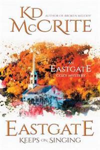 Eastgate Keeps on Singing