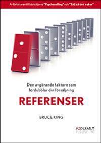Referenser - Den avgörande faktorn som fördubblar din försäljning - Bruce King pdf epub