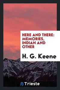 Here and There: Memories, Indian and Other