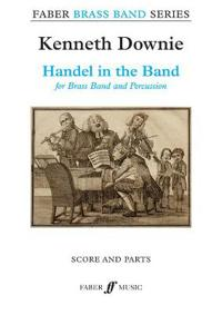 Handel in the Band (Brass Band Score and Parts)
