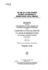 The Jobs ACT at Four: Examining Its Impact and Proposals to Further Enhance Capital Formation: Hearing Before the Subcommittee on Capital Ma