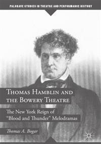 Thomas Hamblin and the Bowery Theatre