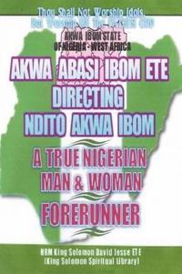 Ndito Akwa Ibom State - A True Nigerian Man and Woman