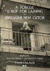 A Tongue Is Not For Lashing - Nyelvunk Nem Ostor