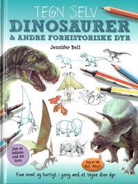 Tegn selv dinosaurer & andre forhistoriske dyr
