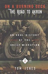 On a Burning Deck. the Road to Akron.: An Oral History of the Great Migration.