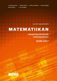 Matematiikan ylioppilastehtävät ratkaisuineen 2008-2017