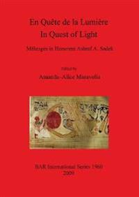 En Quete de la Lumiere  / In Quest of Light.  Melanges in Honorem Ashraf A. Sadek