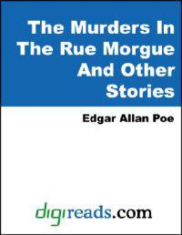 Murders in the Rue Morgue: The Dupin Tales