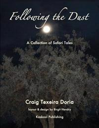 Following the Dust: A Collection of Safari Tales