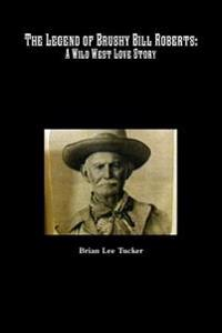 The Legend of Brushy Bill Roberts: A Wild West Love Story