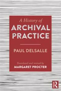 History of Archival Practice