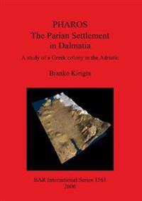 Pharos: The Parian Settlement in Dalmatia