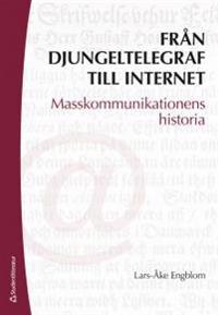 Från djungeltelegraf till internet : masskommunikationens historia
