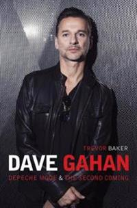 Dave Gahan - Depeche Mode & The Second Coming