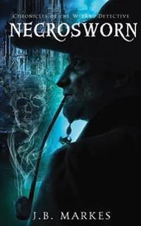 Necrosworn: Chronicles of the Wizard-Detective