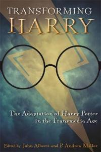 Transforming Harry: The Adaptation of Harry Potter in the Transmedia Age