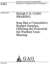 Iraqi-U.S. Cost-Sharing~: ~Iraq Has a Cumulative Budget Surplus, Offering the Potential for Further Cost-Sharing: Report to Congressional Commit