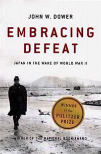 Embracing Defeat: Japan in the Wake of World War II